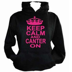 Keep Calm and Canter on Ladies Horsey Hoodie