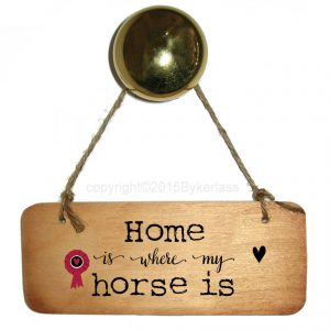 Home is where my horse is wooden sign