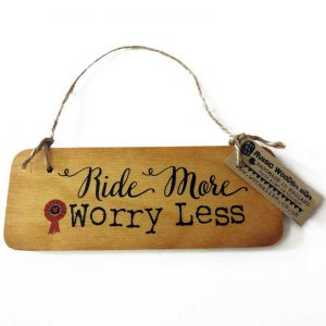 Ride More Worry Less Wooden Sign