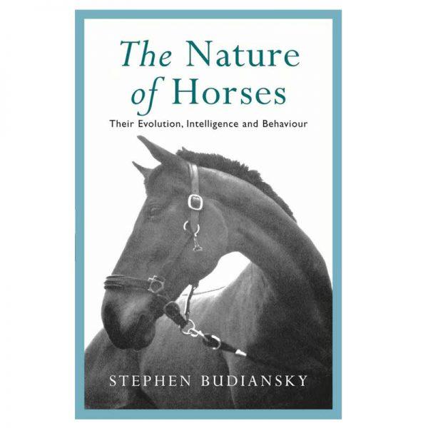 The Nature of Horses: Their Evolution, Intelligence & Behaviour