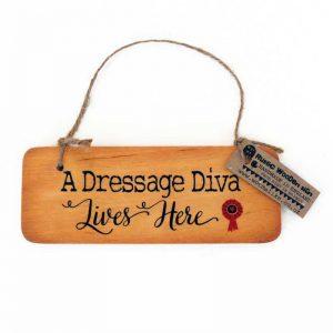 A Dressage Diva Lives Here Wooden Sign