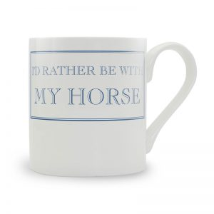 I'd rather be with my horse mug - Blue