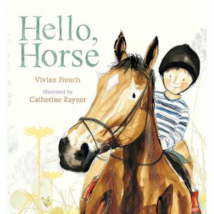 Hello, Horse - Book By Vivian French